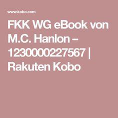 FKK WG eBook von M.C. Hanlon – 1230000227567 | Rakuten Kobo