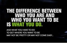 So true...but hard to do when you aren't sure who you want to be...