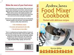Andrew James Food Mixer Cookbook by Norma Miller Andrew James http://www.amazon.co.uk/dp/B0040DWVCS/ref=cm_sw_r_pi_dp_3r3zub03GK5AD