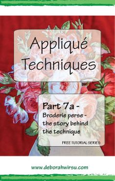 Applique techniques - part 7a - Broderie perse - the story behind the technique - Deborah Wirsu Textile Artist. Part of the Appliqué Techniques series of machine appliqué tutorials.