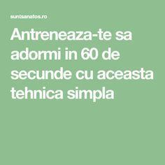 Antreneaza-te sa adormi in 60 de secunde cu aceasta tehnica simpla Good To Know, Cancer, Remedies, Health Fitness, Healing, Personal Care, Math Equations, Education, Mandala