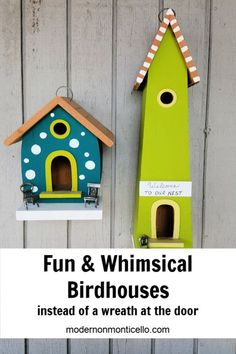Whimsical Birdhouses at Our Back Door - Modern on Monticello - hang birdhouses at the entrance to you home instead of a wreath for a fun Spring look.  #birdhouses #springdecor