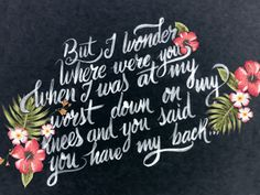 But I wonder where were you, when I was at my worst down on my knees, and you said you have my back... Maroon 5 Maps