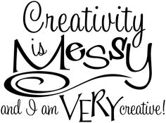 I MUST GET THIS!! SALE- Creativity Is Messy Humorous Vinyl Wall Decal for Art, Scrapbooking, Cardmaking, Sewing, and Craft Rooms- Buy 2 Get 1 Free. $21.50, via Etsy.