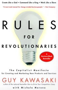 Rules for Revolutionaries by Guy Kawasaki Great Read #books #business