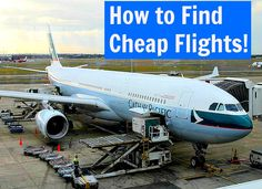 How to find cheap flights for travel: http://www.ytravelblog.com/cheap-international-flights/