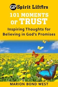 101 Moments of Trust: Inspiring Thoughts for Believing in Gods Promises (Guideposts spirit lifters) by Marion Bond West, http://www.amazon.com/dp/B00A0QGFJO/ref=cm_sw_r_pi_dp_bwuIrb1ZSTHH7