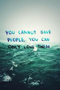 You can't save people