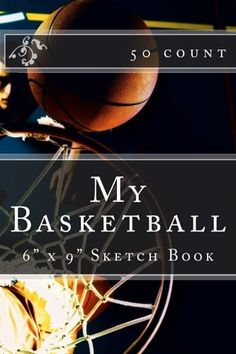 My Basketball: x Sketch Book count) Basketball Books, Left Handed, Book Activities, Counting, The Fosters, Nba, June, Sketch, Amazon