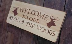 "Rustic Hunting Welcome Sign ""Weclome to our Neck of the Woods"" Cabin Lake House Cottage Decor from AndTheSignSays on Etsy. Saved to Home Decor Signs. Home Decor Signs, Diy Signs, Wood Signs, Rustic Signs, Country Decor, Rustic Decor, Country Living, Country Man Cave, Farmhouse Decor"