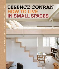 How to Live in Small Spaces by Sir Terence Conran…