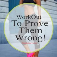 Prove them all wrong! #fitspiration #fitgirlsdiary #fitness #fitspo #fitgirl #workout #reasons #prove #them #wrong #get #fit #getfit #getsexy #gethealthy #befit #befierce #workhard #workit #sweat #fitgirls #change #yourbody