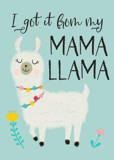 I got it from my Mama Llama Mother's Day Holiday Card Mothers Day Puns, Happy Mothers Day, I Got It, Toddler Crafts, Preschool Crafts, Cute Typography, Llama Arts, Kids Canvas Art, Cute Alpaca