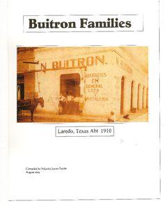BUITRON FAMILIES, Laredo, Texas Abt 1910 HISPANIC GENEALOGY Author: Yolanda Juarez Patiño Laredo Texas, Ancestry, Genealogy, Trail, Tropical, Antique Photos