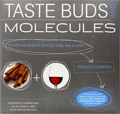 Taste Buds and Molecules: The Art and Science of Food, Wine, and Flavor: Francois Chartier: 9781118141847: Amazon.com: Books