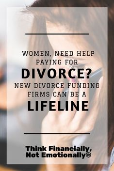 Women - Avoid Financial Mistakes Before, During, And After Divorce - Think Financially, Not Emotionally®  http://thinkfinancially.com/2015/04/women-need-help-paying-for-your-divorce-new-divorce-funding-firms-can-be-a-lifeline/ divorce advice for women