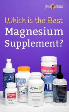 Wondering what the best magnesium supplement is? Along with diet, adding magnesium supplements can help correct a deficiency. Find out which one is best. http://www.mamanatural.com/best-magnesium-supplement/