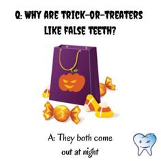 Q: Why are trick-or-treaters like false teeth? A: They both come out at night. #Halloween #DentalHumor #DentalJokes