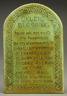 Celtic Blessing Plaque by Midnight Moon. Art for home and garden created in the Celtic Tradition by Ann and Jon Maglinte. Irish Prayer, Irish Blessing, Celtic Prayer, Celtic Symbols, Celtic Art, Celtic Crafts, Celtic Paganism, Irish Symbols, Mayan Symbols
