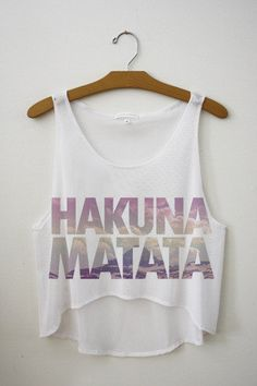 emilyfritz's save of Hakuna Matata | fresh-tops.com on Wanelo