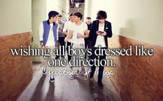 yup dressed like nd acted as sweet, caring, loving, protective, etc. As One Direction<3