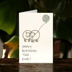 Happy Birthday Card 'Happy birthday two ewe' A hand drawn greeting card. €3.00, via Etsy.