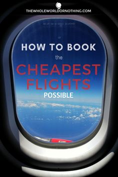 How to Book the Cheapest Flights Possible | Low Cost Airline Tickets | Save Money on Flights | Budget Travel Ideas | Budget Travel Website | How to get to Destinations Cheaply | How to Save Money on A Trip | Backpacking Tips | Signs of Cheap Flights