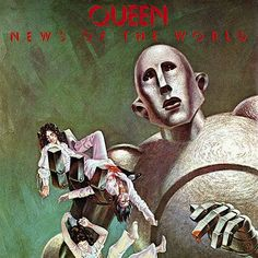 Queen - News Of The World - my cousin and I loved this record! Yes, I said record.