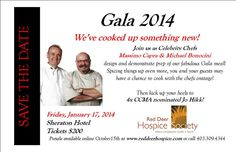 We've cooked up something new for our 2014 Gala on January 17, 2014. Join us as Chefs Massimo Capra and Michael Bonnacini design and demonstrate prep of our fabulous Gala Meal. Then peruse, bid and buy one or more of our many live and silent auction items and then kick up your heals to 4x CCMA nominated Jo Hikk band!!  Tickets are available at www.reddeerhospice.com