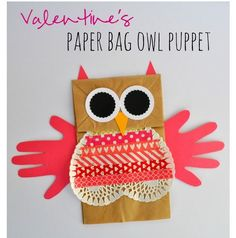 Valentine's Paper Bag Owl Puppet               - pinned by @PediaStaff – Please Visit  ht.ly/63sNt for all our pediatric therapy pins