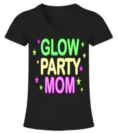 Glow Party Mom Boys Girls Birthday Gift