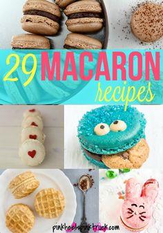 29 Delicious Macaron Recipes via http://pinkheelspinktruck.com (@pnkheelspnktrk)