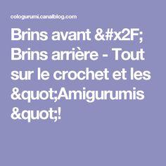 """Brins avant / Brins arrière - Tout sur le crochet et les """"Amigurumis""""!"""