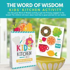 The Word of Wisdom: Kids' Kitchen Activity - LOVE this fun activity to teach Primary children about the Word of Wisdom! (Primary Sharing Time June 2017)