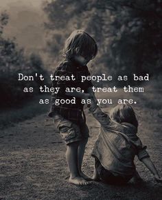 Don't treat people as bad as they are.. —via http://ift.tt/2eY7hg4