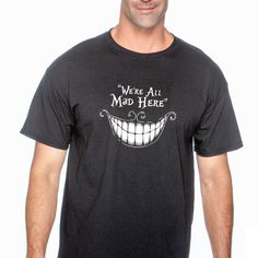 We're all mad here, Disney, Disney shirts, Disney family shirts, family Disney shirts, unisex shirts, S00020-G500 (Black) by PonderCreations on Etsy https://www.etsy.com/listing/254176364/were-all-mad-here-disney-disney-shirts
