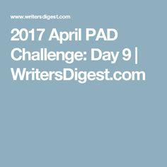 2017 April PAD Challenge: Day 9 | WritersDigest.com