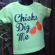 Chicks Dig Me Easter Shirt by mycamillescreations on Etsy, $18.00