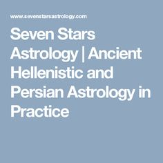 Seven Stars Astrology | Ancient Hellenistic and Persian Astrology in Practice