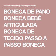 BONECA DE PANO BONECA BEBÊ ARTICULADA BONECA DE TECIDO PASSO A PASSO BONECA