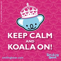 #smilingbear #smilemore #koala #koalabear #bear #smile #smiling #happy #cute #kawaii #australia #sydney #beach #art #fashion #design #illustration #characterdesign #fun #japan #kawaiigurls #kawaiioftheday #pattern #repeatpattern #fabric #fabricdesign #keepcalm #poster #keepcalmandcarryon      Keep Calm and Carry On Poster – Smiling Bear-ified to 'Keep Calm and Koala On!' What better way to keep calm than with a koala? If you're lucky, you might even get a cuddle...nawwww!