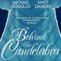 Behind the Candelabra Blu-ray and DVD Arrive September 17th -- Michael Douglas and Matt Damon star as Liberace and his lover Scott Thorson in director Steven Soderbergh's HBO Films drama. -- http://wtch.it/x6aLk