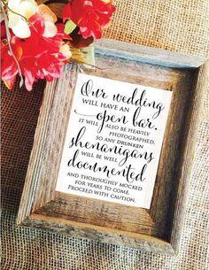Our wedding will have an open bar - wedding signs #WeddingIdeasSummer