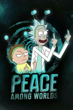 Peace is the best in Rick and Morty