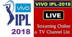 IPL 2018 Live Streaming & Live TV Channels Broadcasters. VIVO IPL 2018 Broadcasters Live TV Channels List.