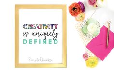 CREATIVITY IS UNIQUELY DEFINED. Remind yourself or your favorite person to always embrace their creative self. Makes a beautiful gift for yourself or your favorite special someone :) Click through for a closer look! __________________________________________________________   ABOUT THE PRINT   - This is a printable item, sized 8x10 inches (if you need another size, please message me!)  - High Quality Print Read...
