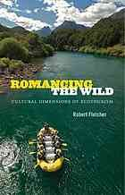 Romancing the wild : cultural dimensions of ecotourism