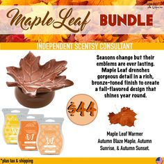 Maple Leaf Bundle - $44. Includes Maple Leaf Warmer, Autumn Blaze Maple, Autumn Sunset, & Autumn Sunrise. Order today at www.smellarific.com. Flyer By: Angela O'Hare