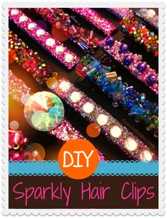 DIY Sparkly Hair Clips - A simple and fun project for your bigger girls.  These would be perfect for a sleep-over activity!