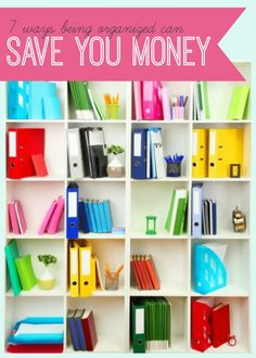 Save Money and Get Organized! How being Organized can save you money!